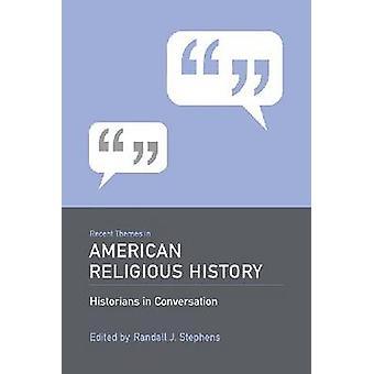 Thèmes récents dans l'histoire religieuse américaine - historiens en Conversati