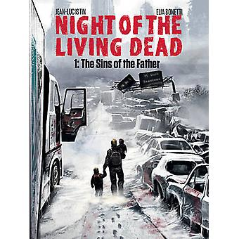 Night of the Living Dead - Volume 1 - The Sins of the Father by Jean-Lu