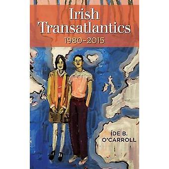 Irish Transatlantics - 1980-2015 by Irish Transatlantics - 1980-2015
