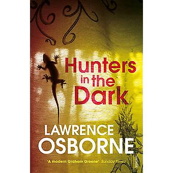 Hunters in the Dark by Lawrence Osborne - 9781784700362 Book