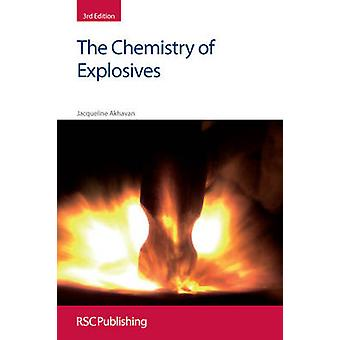The Chemistry of Explosives (3rd Revised edition) by Jacqueline Akhav