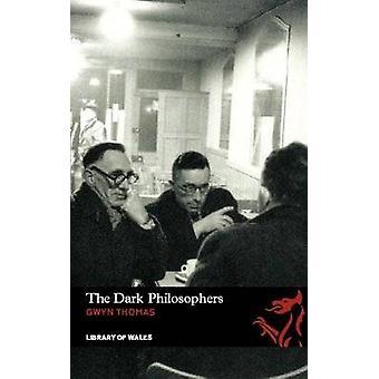Dark Philosophers by Gwyn Thomas - 9781902638829 Book