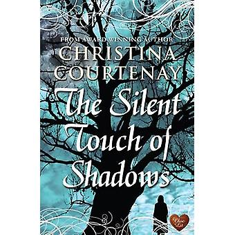 The Silent Touch of Shadows by Christina Courtenay - 9781906931766 Bo