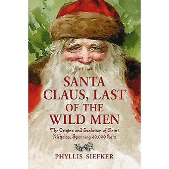 Jultomten - sista vilda män - ursprung och Evolution av Sain