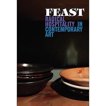 Feast - Radical Hospitality in Contemporary Art by Stephanie Smith - M