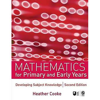 Mathematics for Primary and Early Years (2nd Revised edition) by Heat