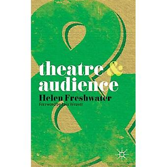 Theatre and Audience by Helen Freshwater - Lois Weaver - 978023021028