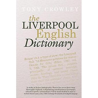 Le dictionnaire anglais de Liverpool - un compte rendu de la langue de Liverpo