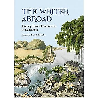The Writer Abroad: Literary Travellers from Austria to Uzbekistan