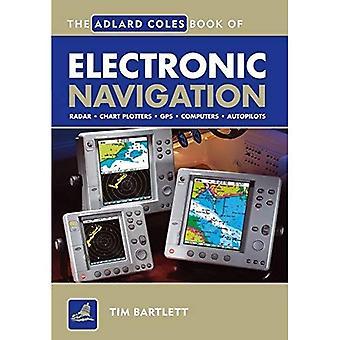 Adlard Coles Book of Electronic Navigation