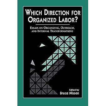 Quelle Direction pour les syndicats?: essais sur l'organisation, la sensibilisation et Transformations internes