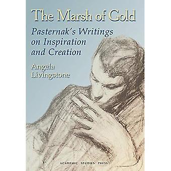 Der Sumpf von Gold: Pasternaks Schriften zur Inspiration und Kreation (Studies in russische und slawische Literaturen, Kulturen und Geschichte)