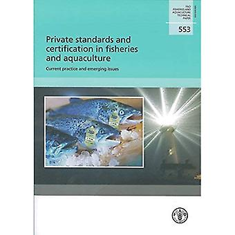 Private Standards and Certification in Fisheries and Aquaculture: Current Practice and Emerging Issues (FAO Fisheries...