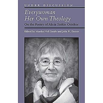Everywoman Her Own Theology: On the Poetry of� Alicia Suskin Ostriker (Under Discussion)