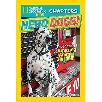National Geographic Kids Kapitel: Held Hunde (National Geographic Kids Kapitel) (National Geographic Kids Kapitel)