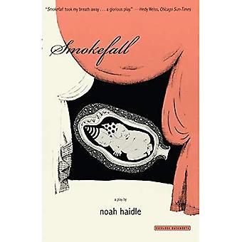 Smokefall: A Play