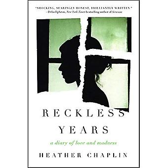 Reckless Years: A Diary of� Love and Madness