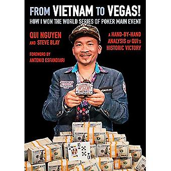 From Vietnam to Vegas!: How I Won the World Series of Poker Main Event