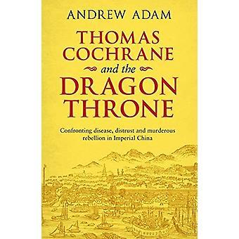 Thomas Cochrane and the Dragon Throne - Fighting disease - distrust an