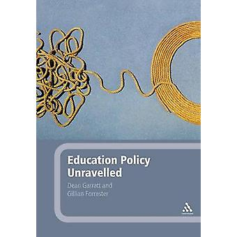 Education Policy Unravelled by Garratt & Dean