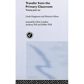 Transfer from the Primary Classroom 20 Years on by Galton & Maurice J.