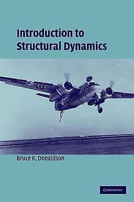 Introduction to Structural Dynamics by Donaldson & Bruce K.