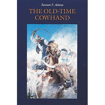 The OldTime Cowhand by Adams & Ramon F.