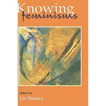 Sachant les féminismes sur les territoires frontières académiques et tribus par Stanley & Liz