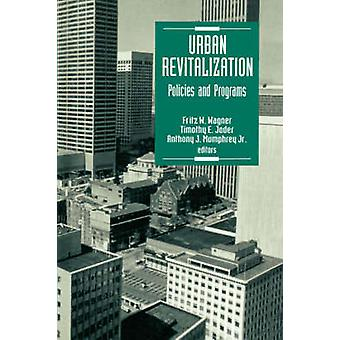 Urban Revitalization Policies and Programs by Mumphrey & Anthony J. & Jr.