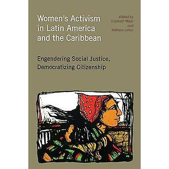マイヤー ・ エリザベスによって市民権を民主社会正義を醸成ラテン アメリカとカリブ海の女性運動