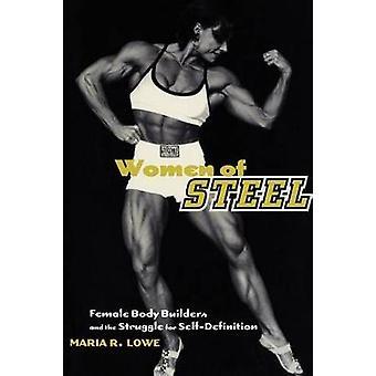 Kvinnor i stål kvinnliga Bodybuilders och kampen för SelfDefinition av Lowe & Maria R.