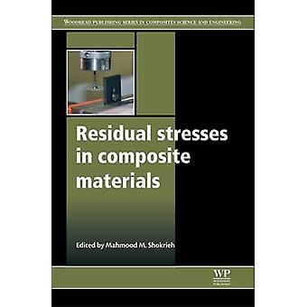 Residual Stresses in Composite Materials by Shokrieh & Mahmood