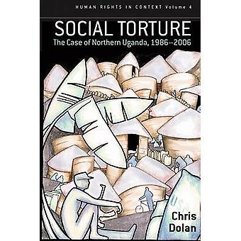 Sociala tortyr fallet i norra Uganda 19862006 av Dolan & Chris