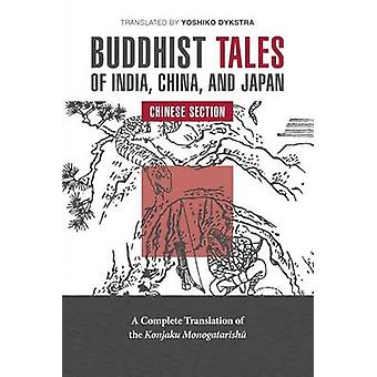 Buddhist Tales of India China and Japan Chinese Section by Dykstra & Yoshiko