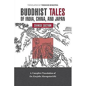 Buddhistiska berättelser om Indien Kina och Japan kinesiska avsnitt av Dykstra & Yoshiko