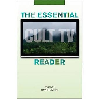 The Essential Cult TV Reader by Lavery & David