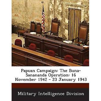 Papuasica campagna l'operazione di BunaSanananda 16 novembre 1942 23 gennaio 1943 dalla divisione di Intelligence militare