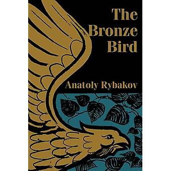 Bronze Bird The by Rybakov & Anatoly