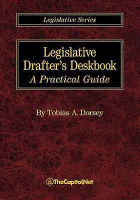 Legislative Drafters Deskbook A Practical Guide by Dorsey & Tobias A.