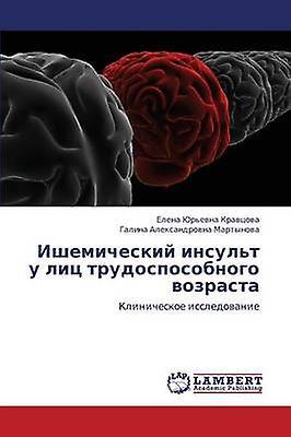 Ishemicheskiy Insult U Lits Trudosposobnogo Vozrasta by Kravtsova Elena Yurevna
