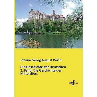 Die Geschichte der Deutschen by Wirth & Johann Georg August