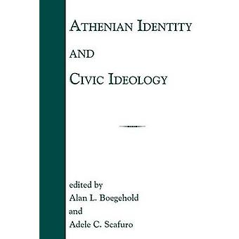 Athenian Identity and Civic Ideology by Alan L. Boegehold - Adele C.