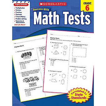 Math Tests - Grade 6 by Scholastic - Inc - 9780545201117 Book