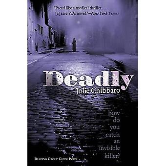 Deadly by Julie Chibbaro - Jean-Marc Superville Sovak - 9780689857393