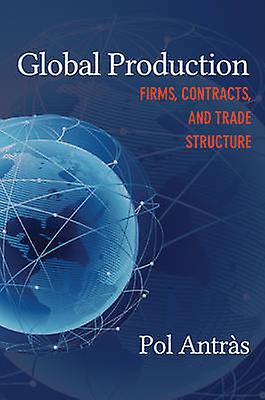 Global Production - Firms - Contracts - and Trade Structure by Pol Ant