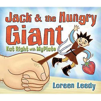 Jack and the Hungry Giant Eat Right with Myplate by Loreen Leedy - Lo