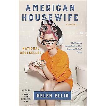 American Housewife by Helen Ellis - 9781101970997 Book