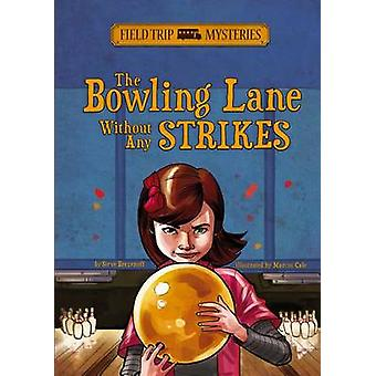 The Bowling Lane Without Any Strikes by Steve Brezenoff - Marcos Calo