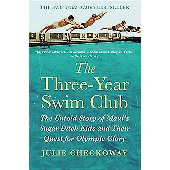 The Three-Year Swim Club - The Untold Story of Maui's Sugar Ditch Kids