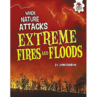 Extreme Fires and Floods by John Farndon - 9781512432213 Book